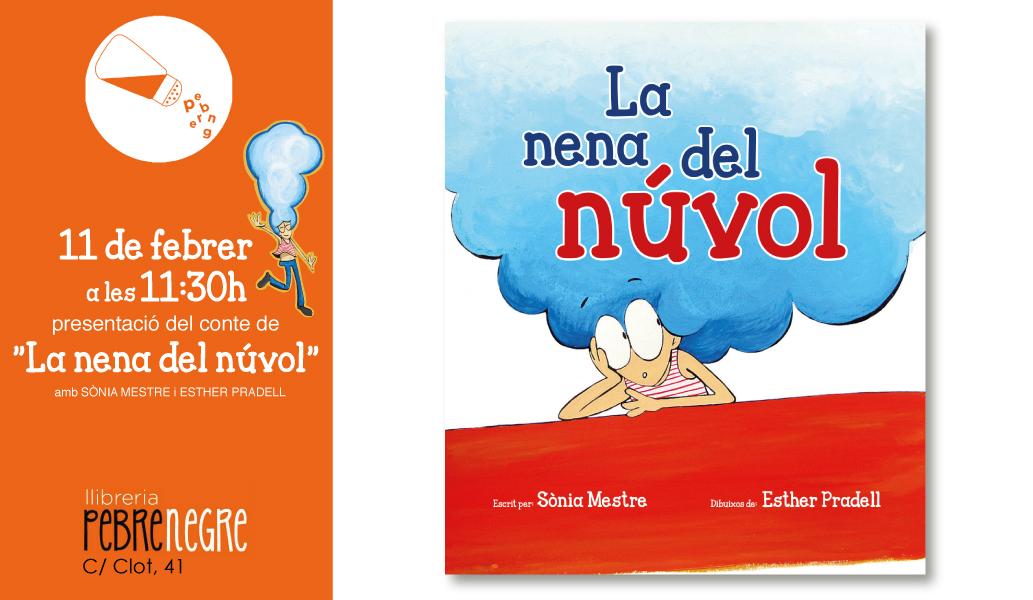 """[DS 11/2, 11.30h]Presentació del conte """"La nena del núvol"""" amb Sònia Mestre i Esther Pradell"""