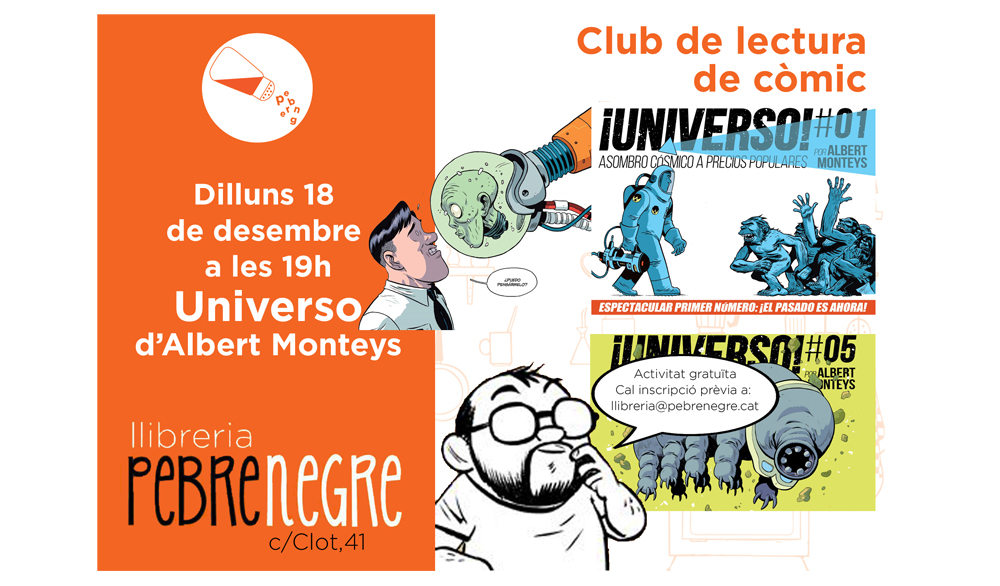 Dilluns 18 de desembre, club de còmic amb Universo d'Albert Monteys