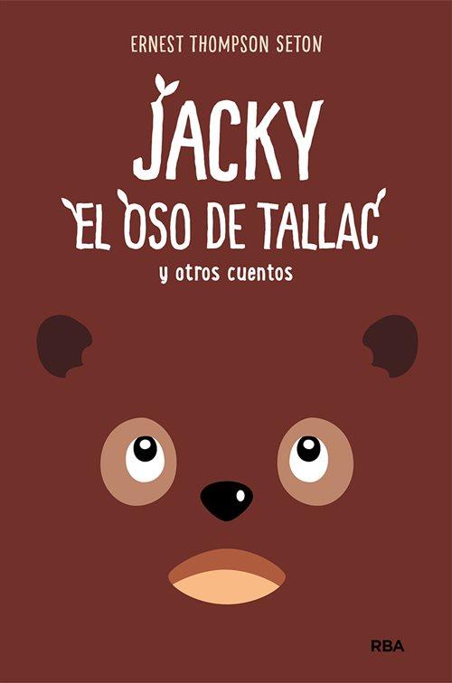 Jacky, el Oso de Tallac y otros cuentos (Ernest Thompson Seton)