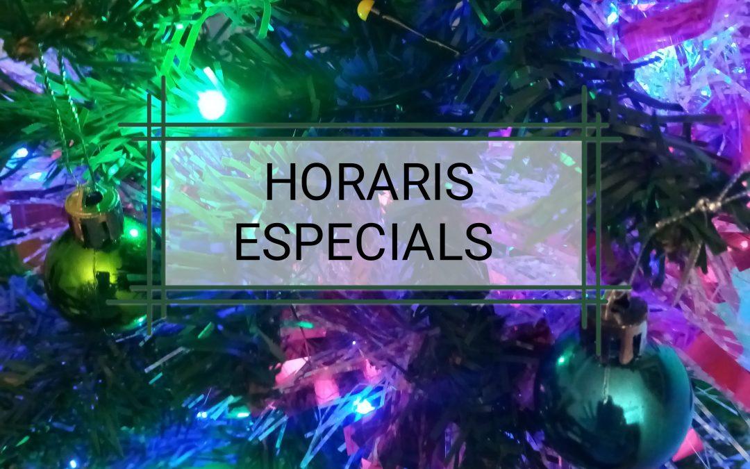 Els nostres horaris especials per aquests dies són: