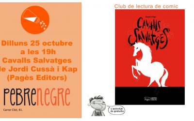 Dilluns 25 d'octubre a les 19h Club de Còmic amb Cavalls Salvatges